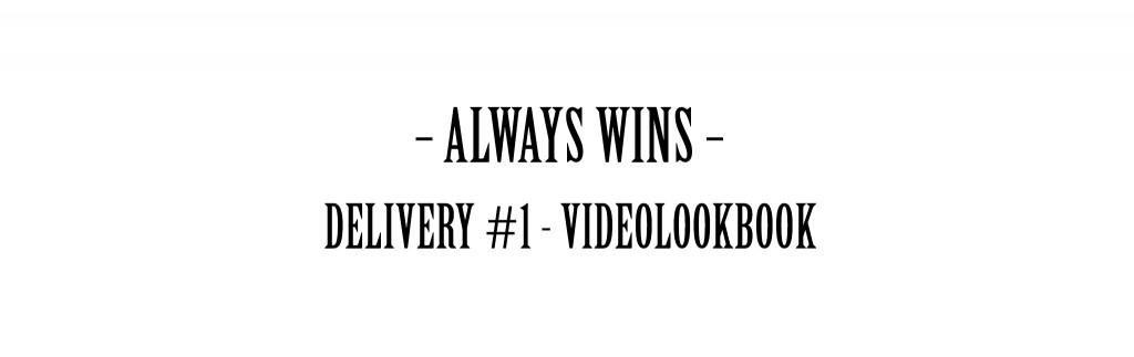 Lookbook BADASS Always Wins Delivery #1 Video